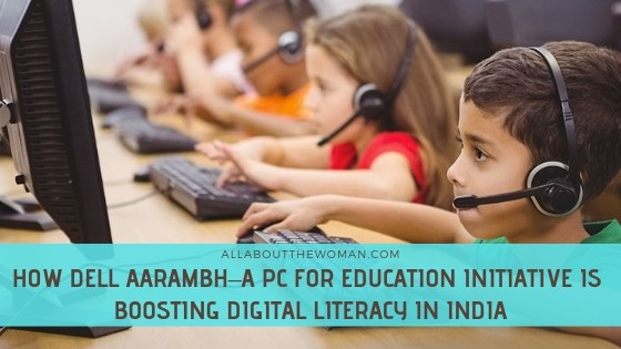 How Dell Aarambh–A PC for Education Initiative Is Boosting Digital Literacy in India