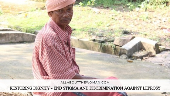 Restoring Dignity - End Stigma and Discrimination against Leprosy