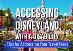 accessing disneyland with disability travel fears tips