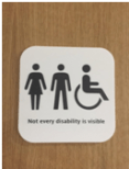 "A photo depicting the symbol for an accessible restroom that reads ""Not every disability is visible."""