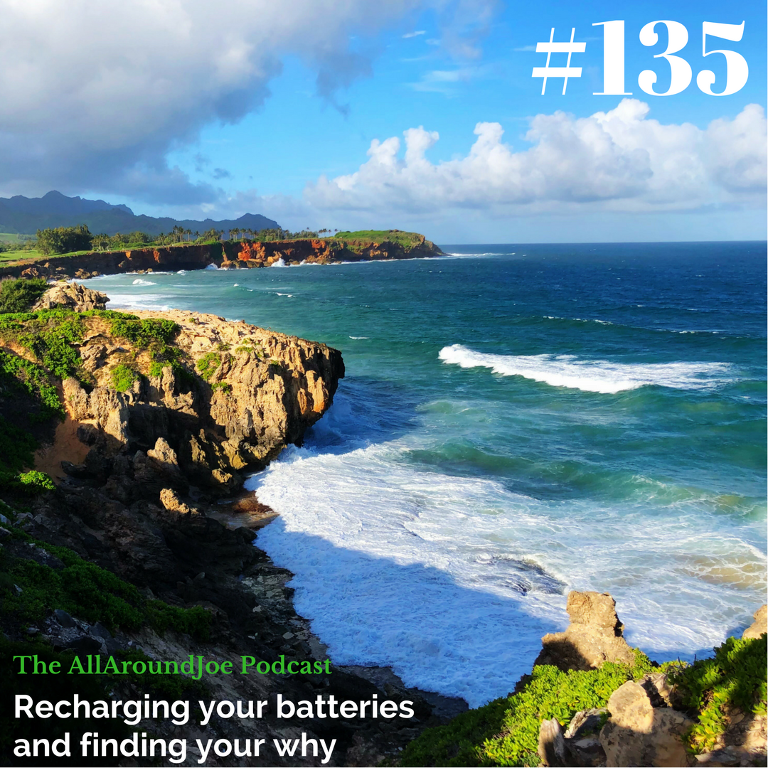 AAJ 135: Recharging your batteries and finding your why with Joe Bauer