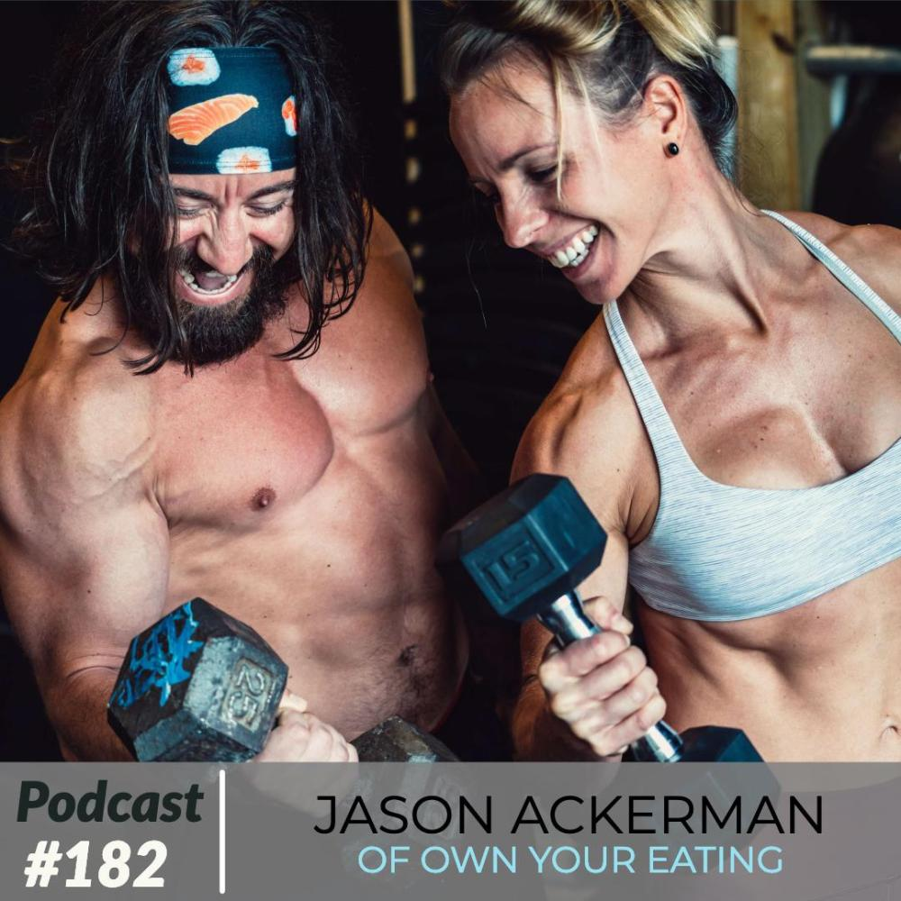 Jason Ackerman of Own Your Eating – Ep. 182