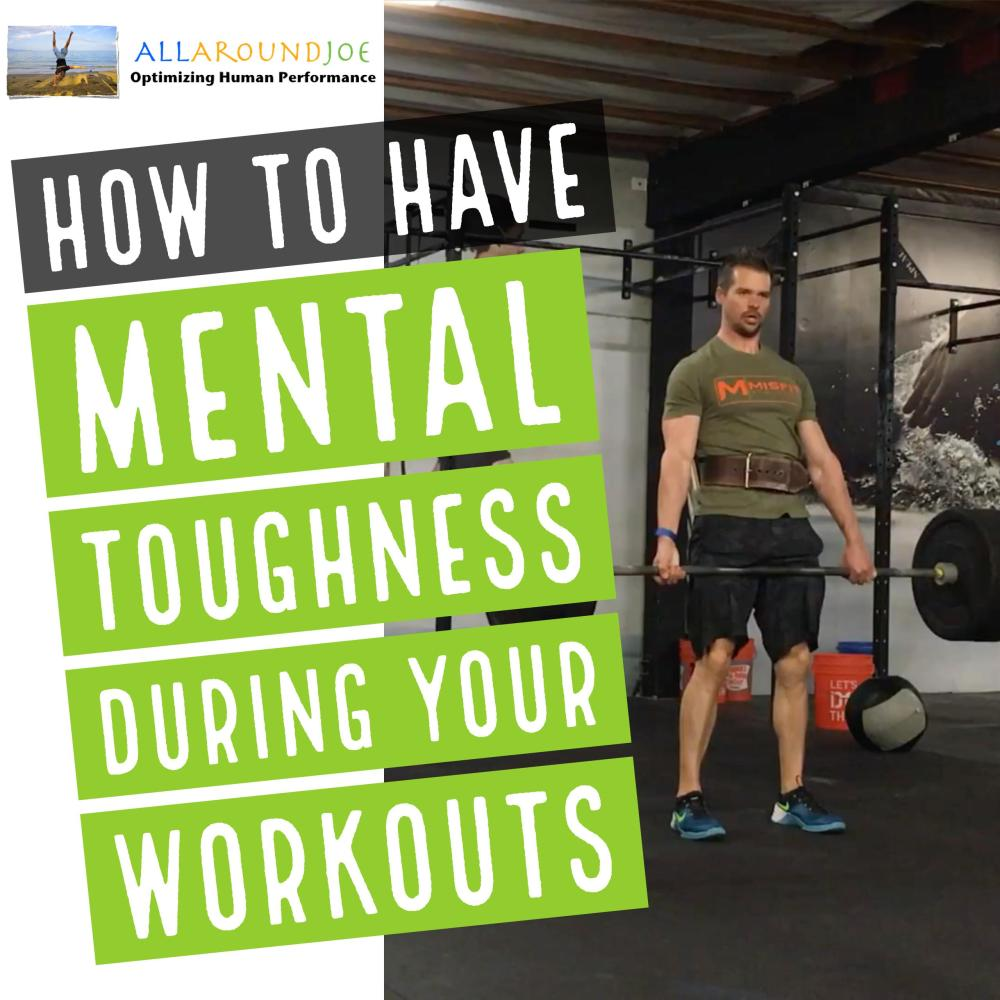 Mental toughness during your workouts – Ep. 191
