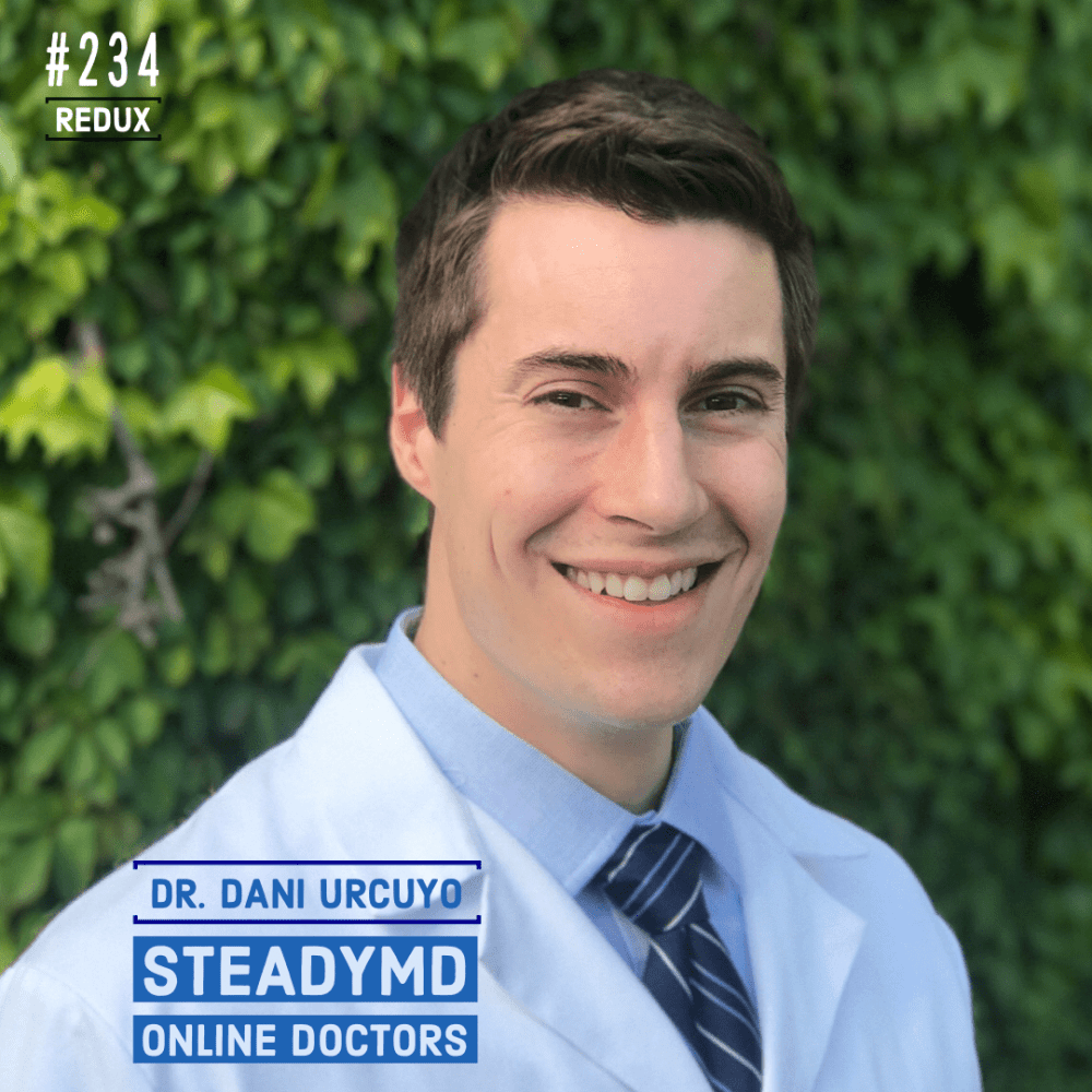SteadyMD Online Doctors with Dani Urcuyo (redux) with Joe Bauer of All Around Joe fitness podcast