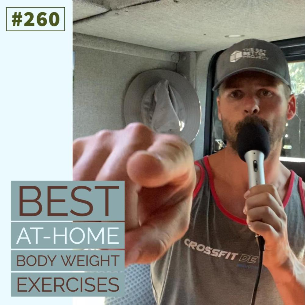 Best At-Home Body Weight Exercises – Ep. 260
