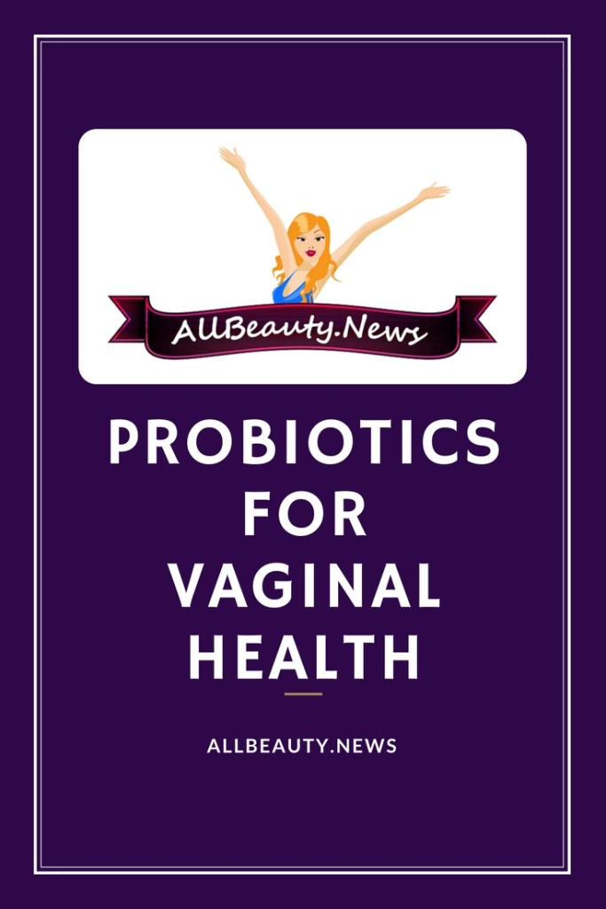 Probiotics for Vaginal Health