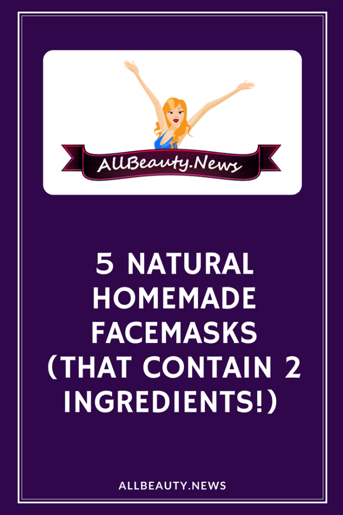 5 Natural Homemade Facemasks (That Contain 2 Ingredients!)