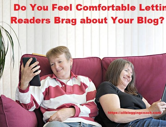 Readers Brag about Your Blog
