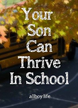 Schools and teachers often unknowingly favor girls. But your son can more than survive, he can thrive in School by following these suggestions.