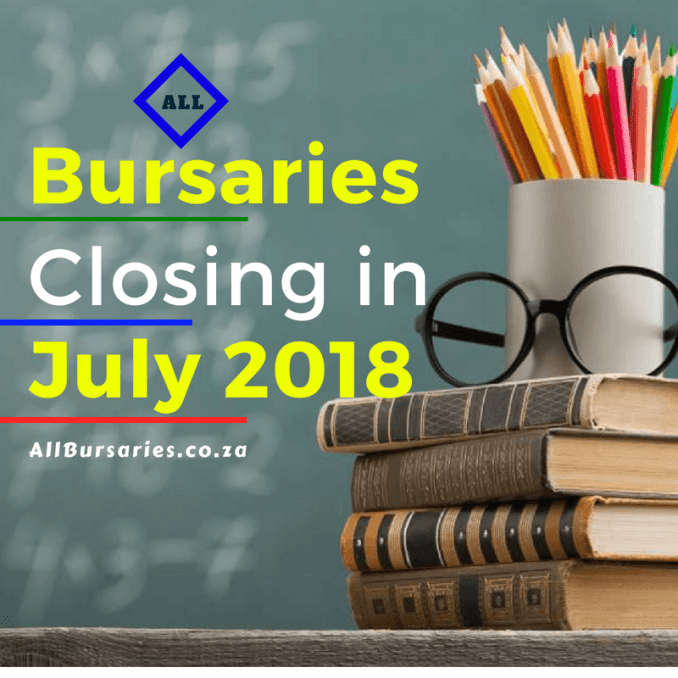 All Bursary Closing in July 2018 South Africa.