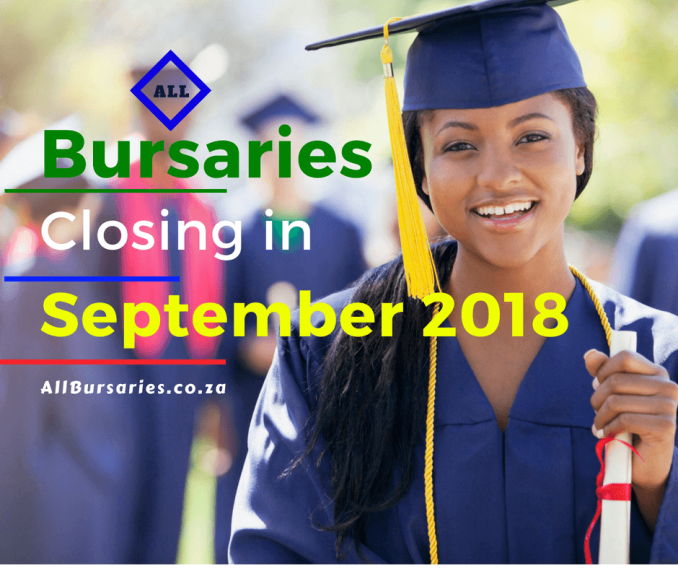 Bursaries closing in September 2018.