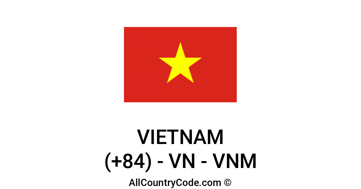 Vietnam 84 VN Country Code (VNM) | All Country Code