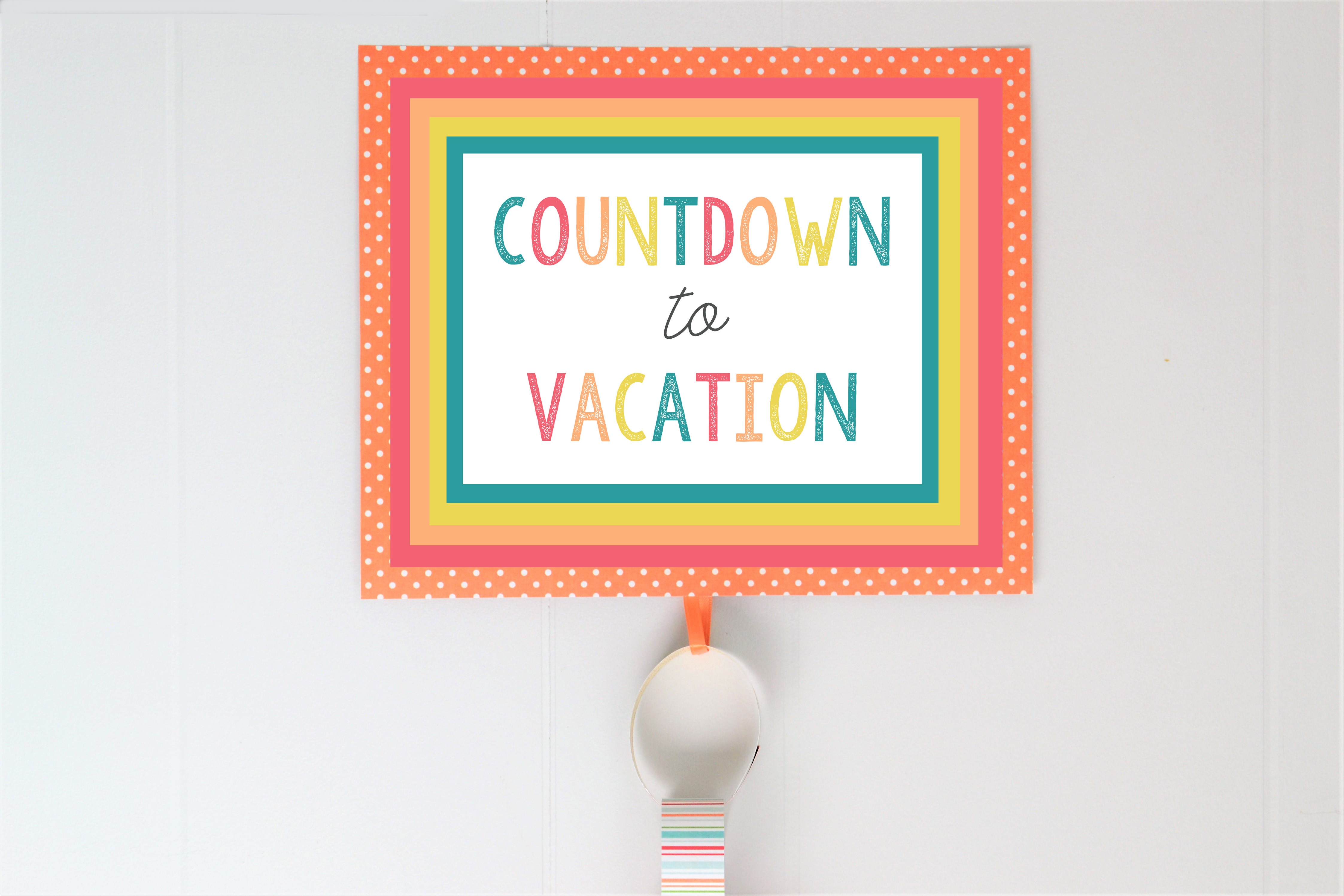Countdown To Vacation Free Printables