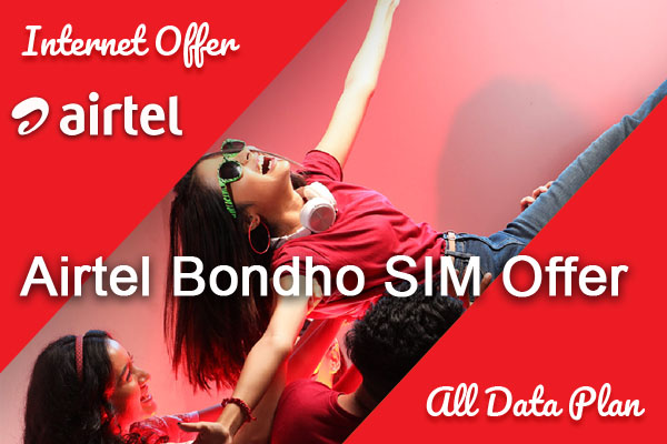 Airtel Bondho SIM Internet Offer 2019