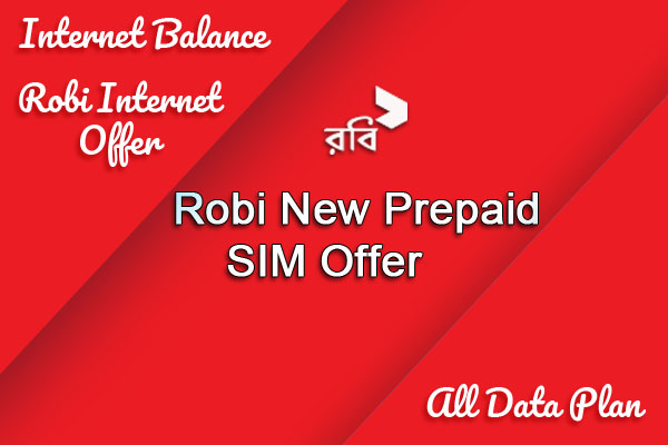 Robi New prepaid SIM Offer