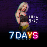 "Luna Grey Releases A Compelling Visual ""7 Days"" Featuring Fat 4 Glo (Watch)"