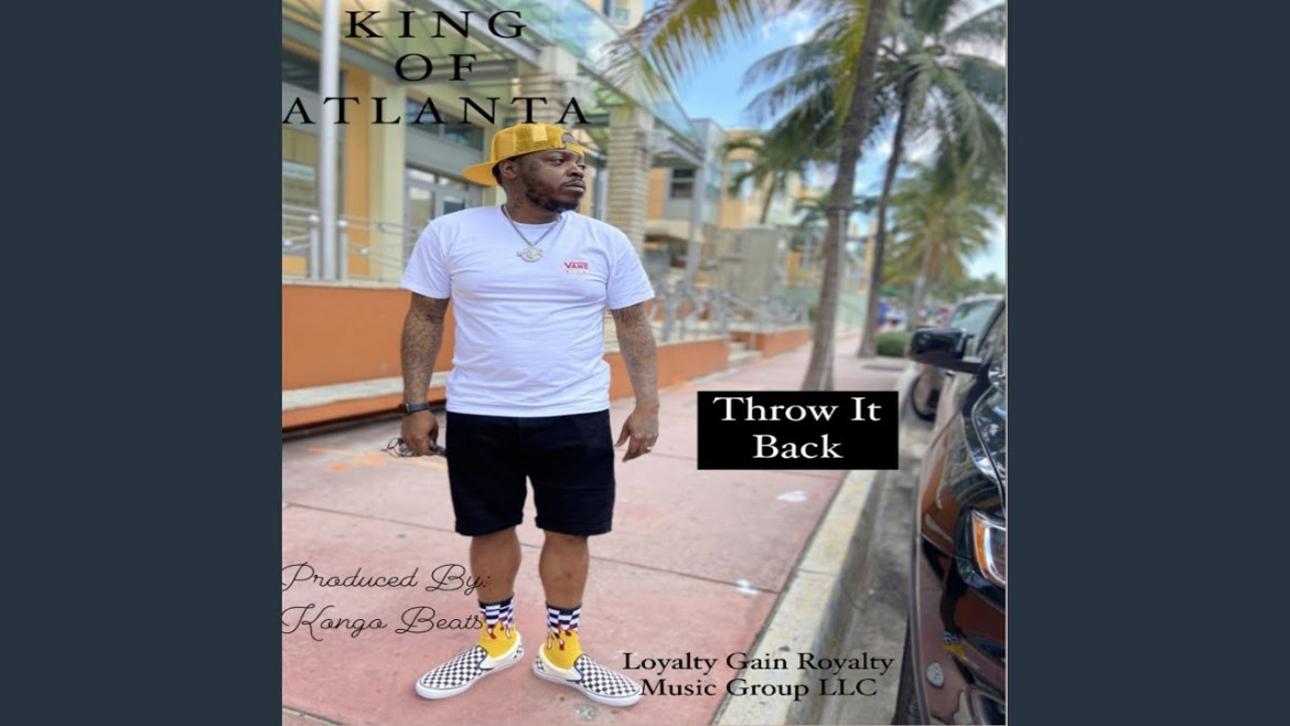 "NEW MUSIC ALERT! ""THROW IT BACK"" BY KING OF ATLANTA"