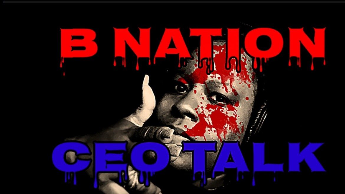 """NEW MUSIC ALERT! """"CEO TALK"""" BY B NATION"""