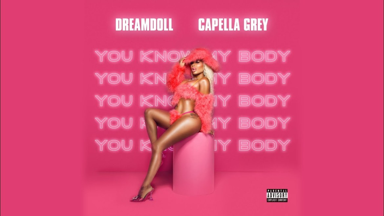 """YOU KNOW MY BODY"" BY DREAMDOLL FT. CAPELLA GREY – ALL DAY DRIP: HIP HOP HEAT PLAYLIST"
