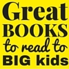 Great Books to Read to Your BIG Kids - #write31days 2015 at All Day Mom