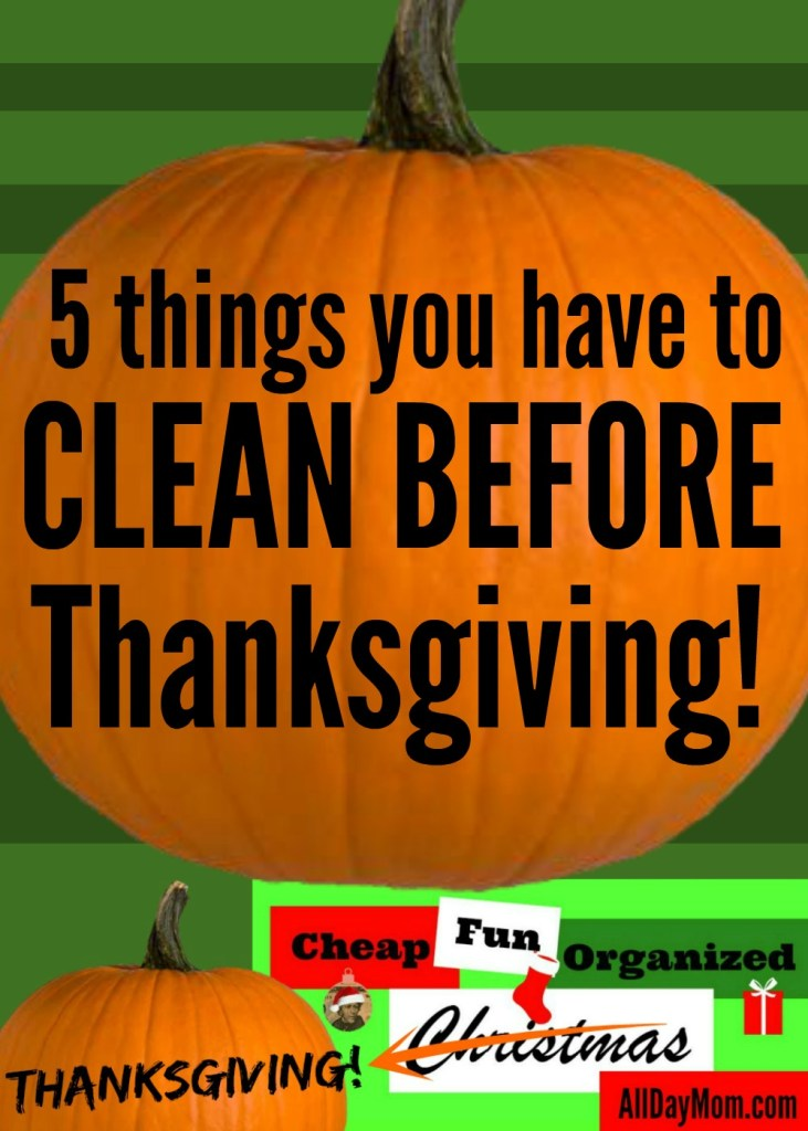 The 5 things you need to clean before you host Thanksgiving! Clean your house by Thanksgiving with these tips at All Day Mom. Free printable Christmas planner!