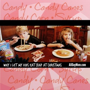 Why I Let My Kids Eat Crap at Christmas