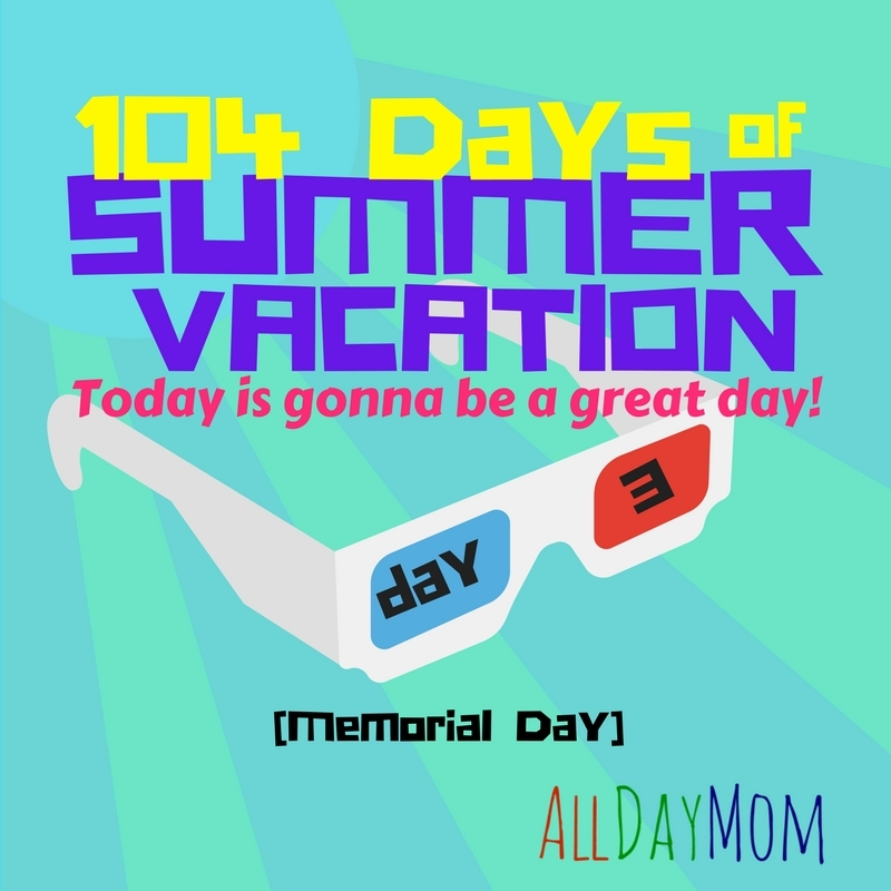 104 days of summer vacation! 104 days of free and cheap summer fun for tweens and teens! Summer journal: I know what we're gonna do today! Day 3: Memorial Day