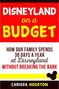 Free book! Disneyland on a Budget: How Our Family Spends 30 Days a Year at Disneyland Without Breaking the Bank! So many Disneyland tips! Save money at Disneyland!
