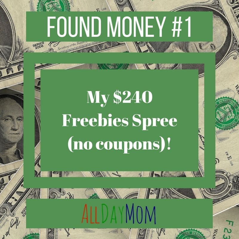 Found Money #1 How I scored $240 in freebies in one afternoon without coupons—and how you can get these great freebies too! My favorite hobby is collecting Found Money—that's money I can access outside my regular income. Anything from coupons to credit card points to cash I earn selling my clutter counts as Found Money.