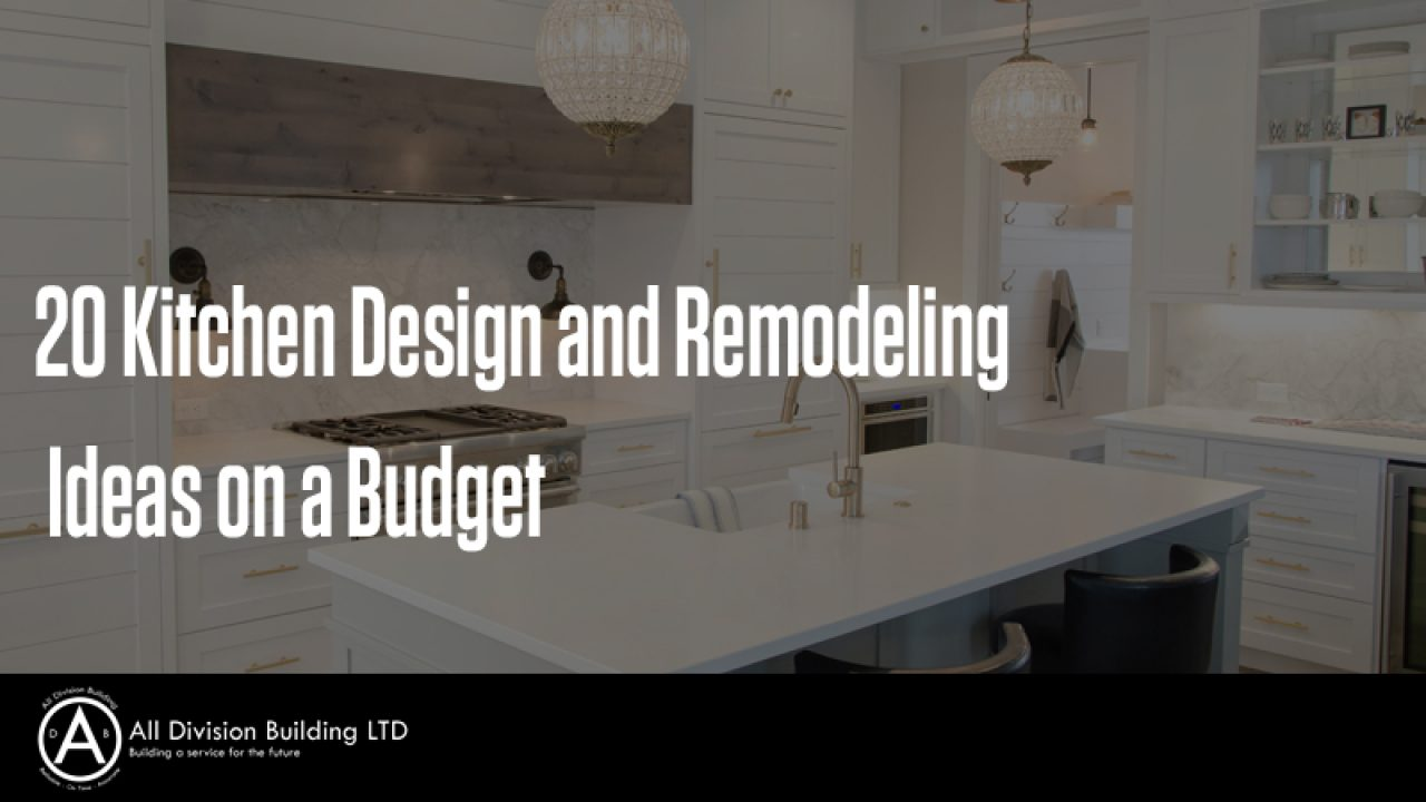 20 Kitchen Design Remodeling Ideas On A Budget All