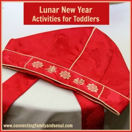 Connecting Family and Seoul - Lunar New Year Activities for Toddlers