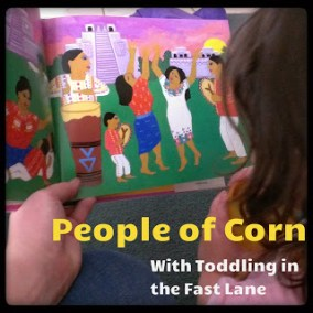 Guatemalan Creation Story - Toddling in the Fast Lane