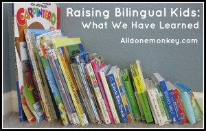 Raising Bilingual Kids: What We Have Learned - Alldonemonkey.com