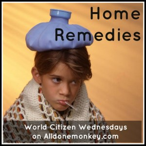Home Remedies - World Citizen  Wednesdays on Alldonemonkey.com