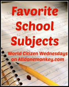 Favorite School Subjects - World Citizen Wednesdays on Alldonemonkey.com