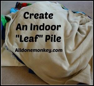 Fall Activity: Create An Indoor Leaf Pile - Alldonemonkey.com