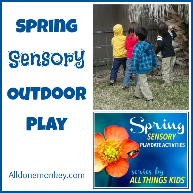Spring Sensory Outdoor Play {All Things Kids} - Alldonemonkey.com