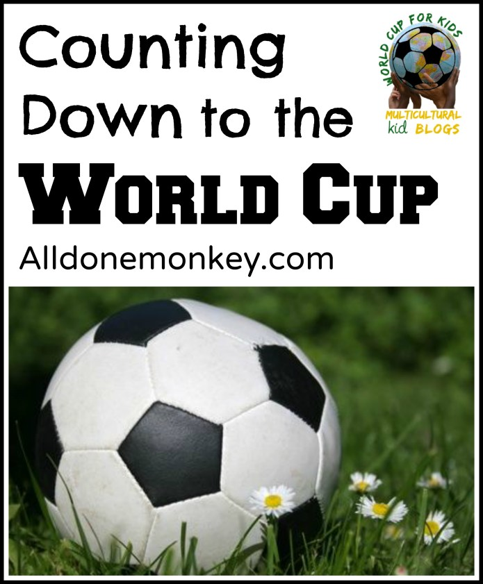Counting Down to the World Cup {Multicultural Kid Blogs World Cup for Kids Project}