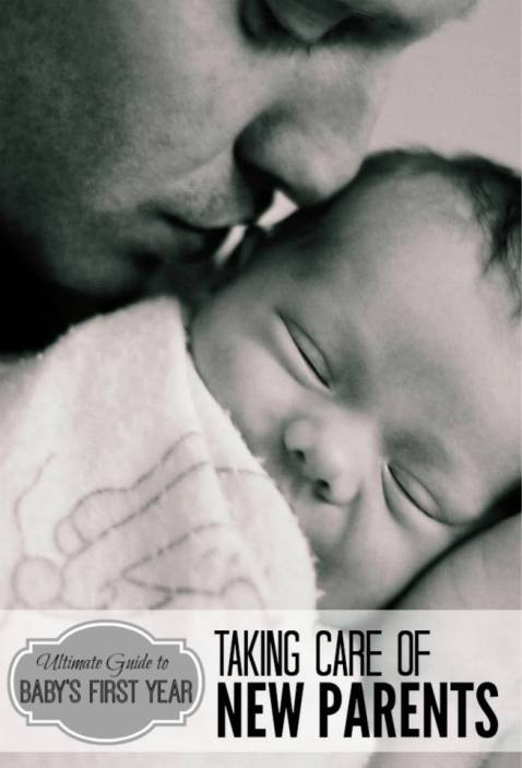 Taking Care of New Parents - Ultimate Guide to Baby's First Year