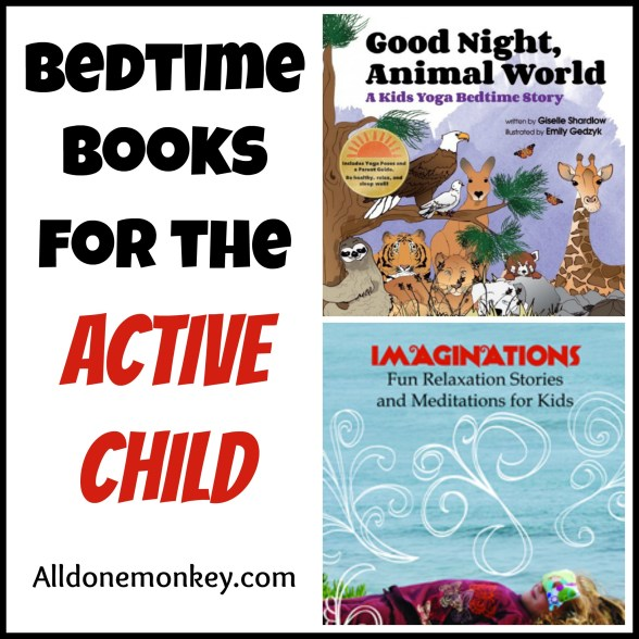 Bedtime Books for the Active Child - Alldonemonkey.com