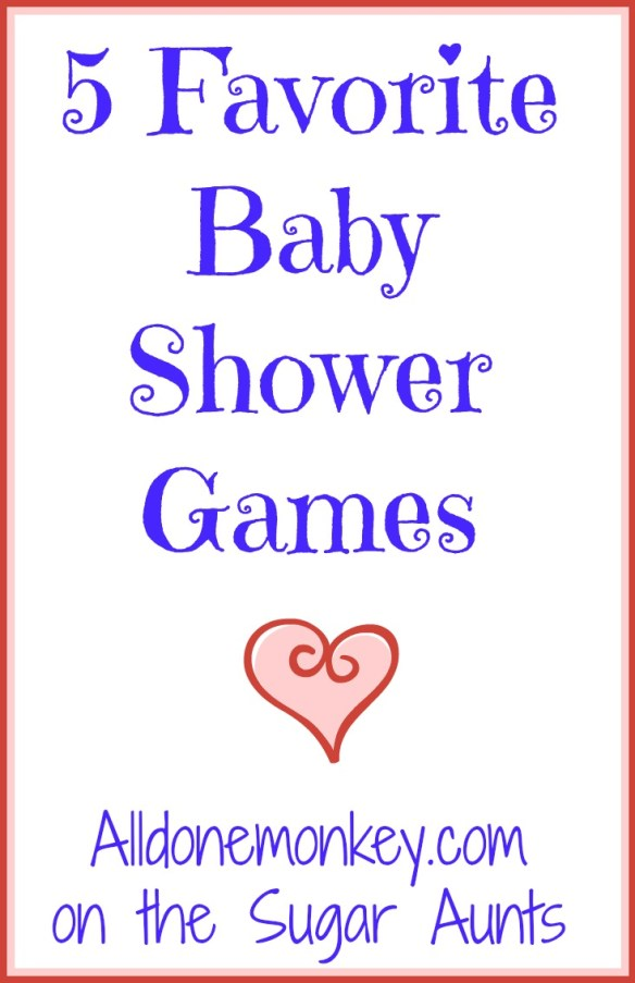 5 Favorite Baby Shower Games - All Done Monkey on the Sugar Aunts