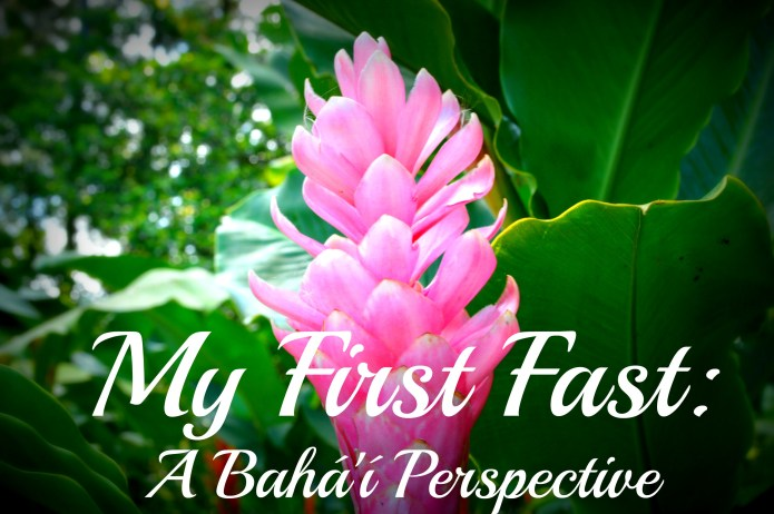 My First Fast: A Baha'i Perspective | #InterfaithRamadan