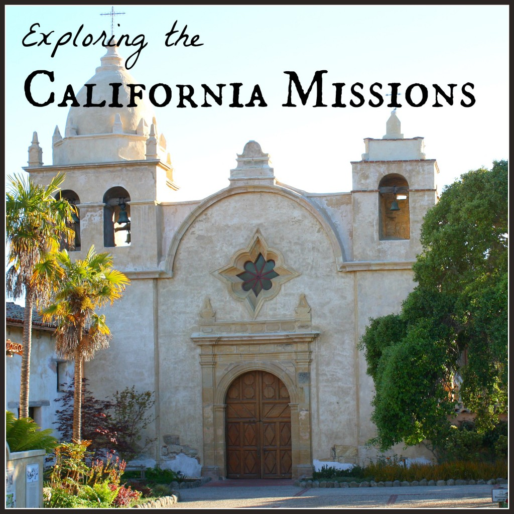 Exploring The California Missions