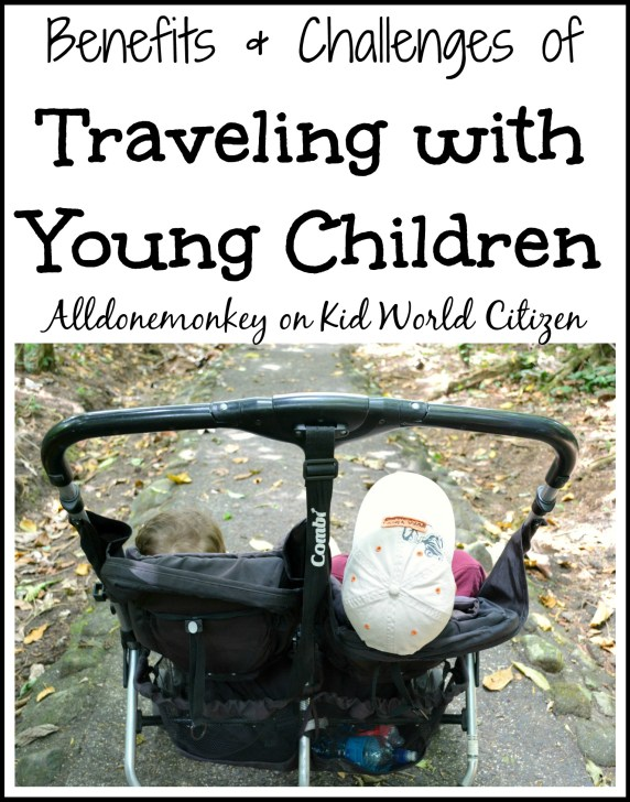 Family Travel: Benefits and Challenges of Traveling with Young Children | Alldonemonkey on Kid World Citizen