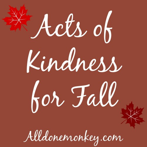Acts of Kindness for Fall | Alldonemonkey.com
