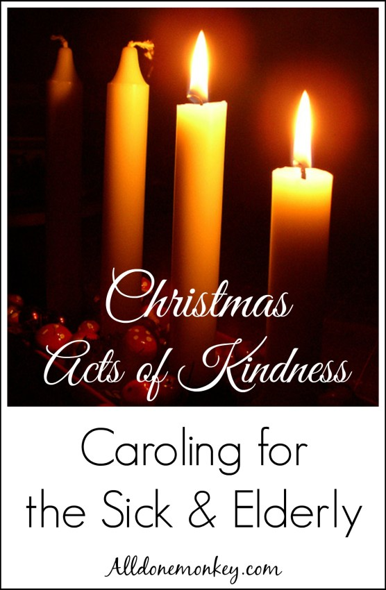 Christmas Acts of Kindness: Caroling for the Sick and Elderly, Plus Tips for Caroling with Kids | Alldonemonkey.com
