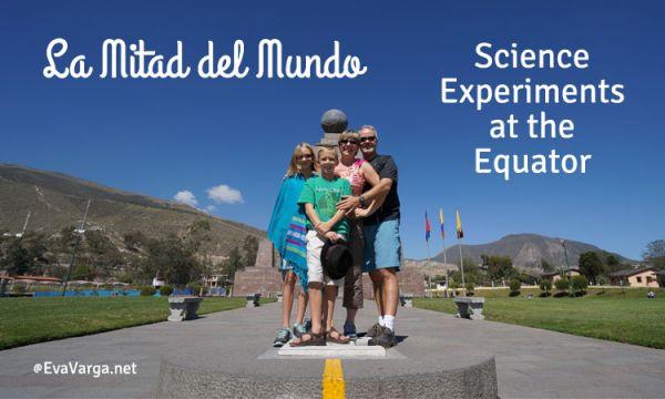 La Mitad del Mundo - Science at the Equator