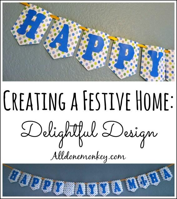 Creating a Festive Home {Delightful Design} | Alldonemonkey.com