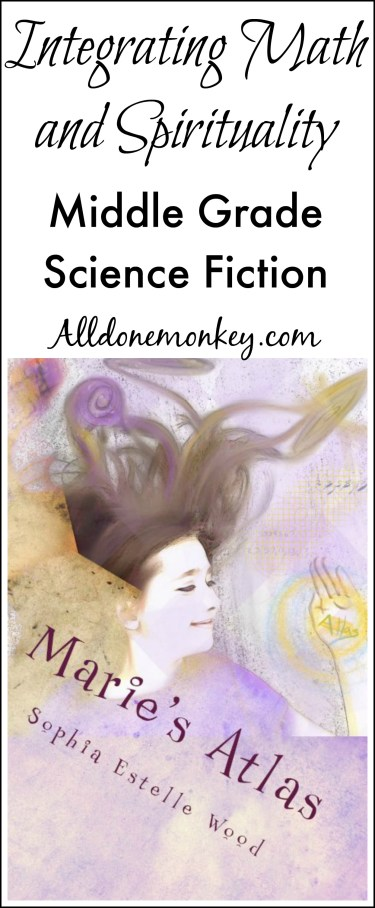 Middle Grade Science Fiction: Integrating Math and Spirituality | Alldonemonkey.com