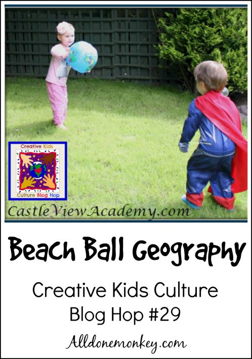 Creative Kids Culture Blog Hop #29: Beach Ball Geography   Alldonemonkey.com